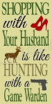 Shopping With Husband Is Like Hunting With a Game Warden