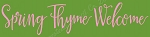 ITEM 7591- Spring Thyme Welcome-Reusable stencil- craft Stencils- Primitive Stencils