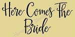 PRIMITIVE STENCIL ITEM #7828- Here Comes The Bride