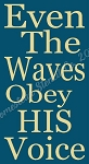 PRIMITIVE STENCIL ITEM #7892- Even The Waves Obey His Voice