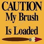 PRIMITIVE STENCIL ITEM #8000- Caution My Brush Is Loaded