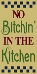 PRIMITIVE STENCIL ITEM #8263- NO BITCHIN IN THE KITCHEN