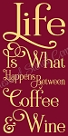 Life a What Happens Between Coffee & Wine