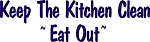 PRIMITIVE STENCIL ITEM #893- Keep The Kitchen Clean ~ Eat Out~