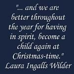 And we are better throughout the year Laura Ingalls Wilder