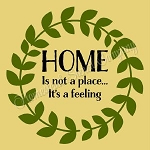Wreath Home is not a place it's a feeling
