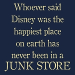 Who ever said Disney is the happiest place on earth - Junk Store