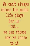 We can't always choose the music life plays