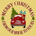 Merry Christmas From our house to yours Vintage Red Truck