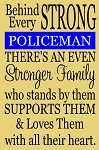 Behind Every Strong Policeman