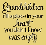 Grandchildren fill a place in your heart