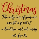 Christmas proper noun -eat candy out of socks