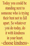Today you could be standing beside someone who is trying their best not to fall apart