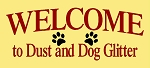 Welcome to dust and dog glitter