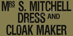 Mrs. S Mitchell Dress and Cloak Maker