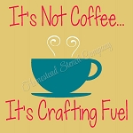 It's not coffee it's crafting fuel