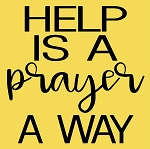 Help is a prayer a way