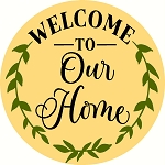 Welcome To Our Home laural Wreath  Door hanger