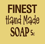 Finest Hand Made Soap 5¢