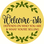 Welcome-ish depends who you are and what you're selling