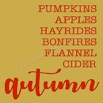 Pumpkins apples Hayrides Bonfires flannel cider Autumn