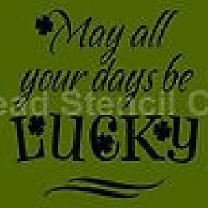 May all your Days be Lucky