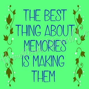 The Best Things About Memories