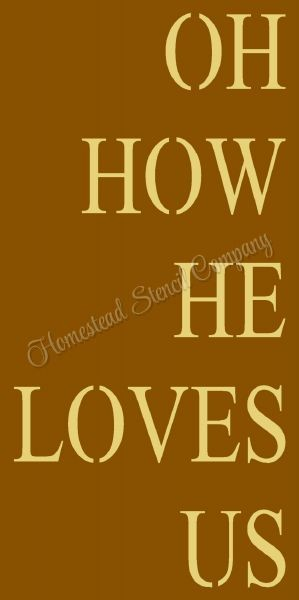 8d840cedb Oh How He Loves Me Stencil - Reusable Mylar Sign Stencil - Hunting stencils  -8913